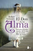 El Don de tu Alma Robert Schwartz