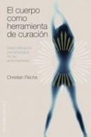 http://www.eljardindellibro.com/libros/__cuerpo_como_herramienta_de_curacion.php?pn=1834