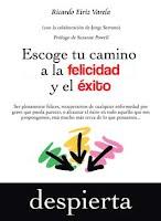 Ricardo Eiriz Escoge tu camino a la felicidad y el éxito